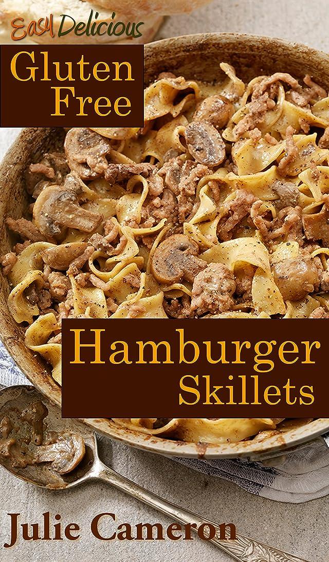 Easy Delicious Gluten-Free Hamburger Skillets (English Edition)