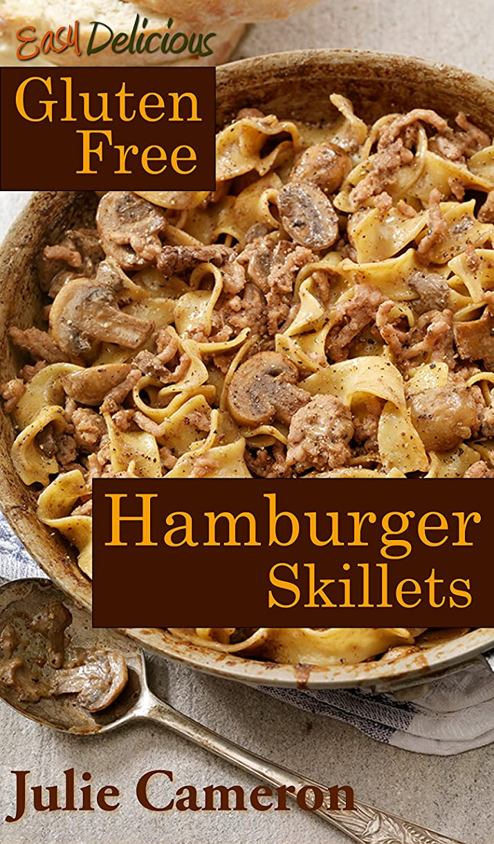 柔和手段民間人Easy Delicious Gluten-Free Hamburger Skillets (English Edition)