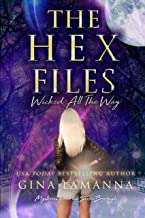 The Hex Files: Wicked All The Way (Mysteries from the Sixth Borough Book 5)