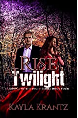 Rise at Twilight (Rituals of the Night Book 4) Kindle Edition