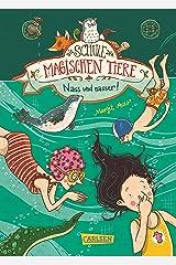 Die Schule der magischen Tiere 6: Nass und nasser Kindle Ausgabe