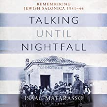 Talking Until Nightfall: Remembering Jewish Salonica, 1941–44