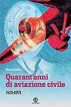 Quarant'anni di aviazione civile: 1931-1971 (Italian Edition)