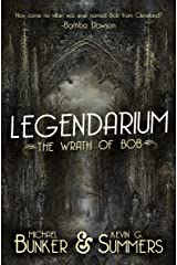 Legendarium: The Wrath of Bob Kindle Edition