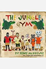 The Jungle Gym (The Jungle Gym Adventures Book 1) Kindle Edition
