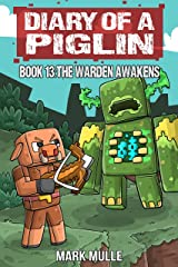 Diary of a Piglin Book 13: The Warden Awakens (An Unofficial Minecraft Story) Kindle Edition