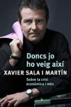 Doncs jo ho veig així: Sobre la crisi econòmica i més (Catalan Edition)