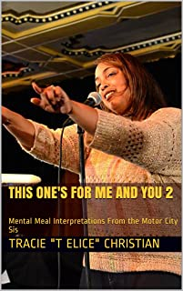 This One's For Me and You 2: Mental Meal Interpretations From the Motor City Sis