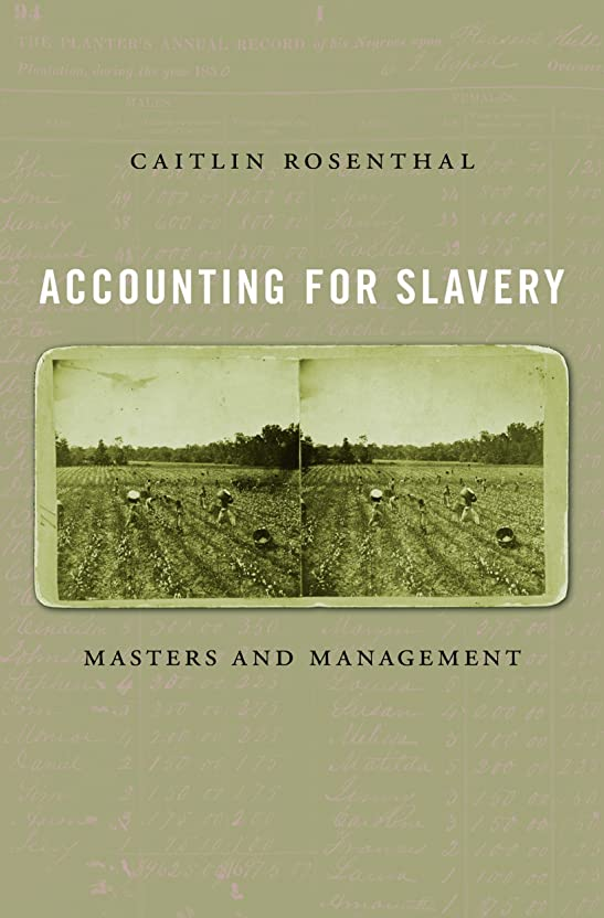 Accounting for Slavery: Masters and Management (English Edition)