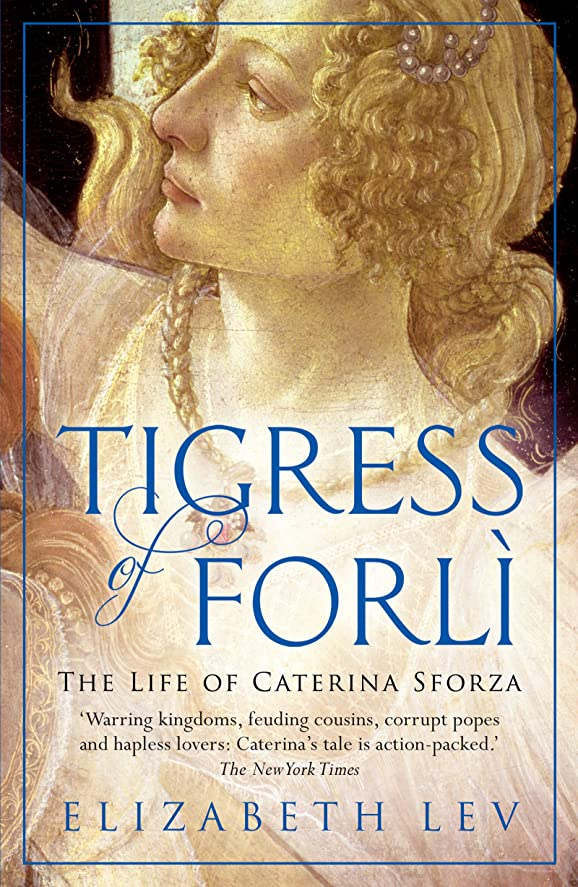 輸送外交官お肉Tigress of Forli: The Life of Caterina Sforza (Great Lives) (English Edition)