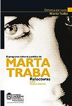 El programa cultural y político de Marta Traba. Relecturas (Spanish Edition)