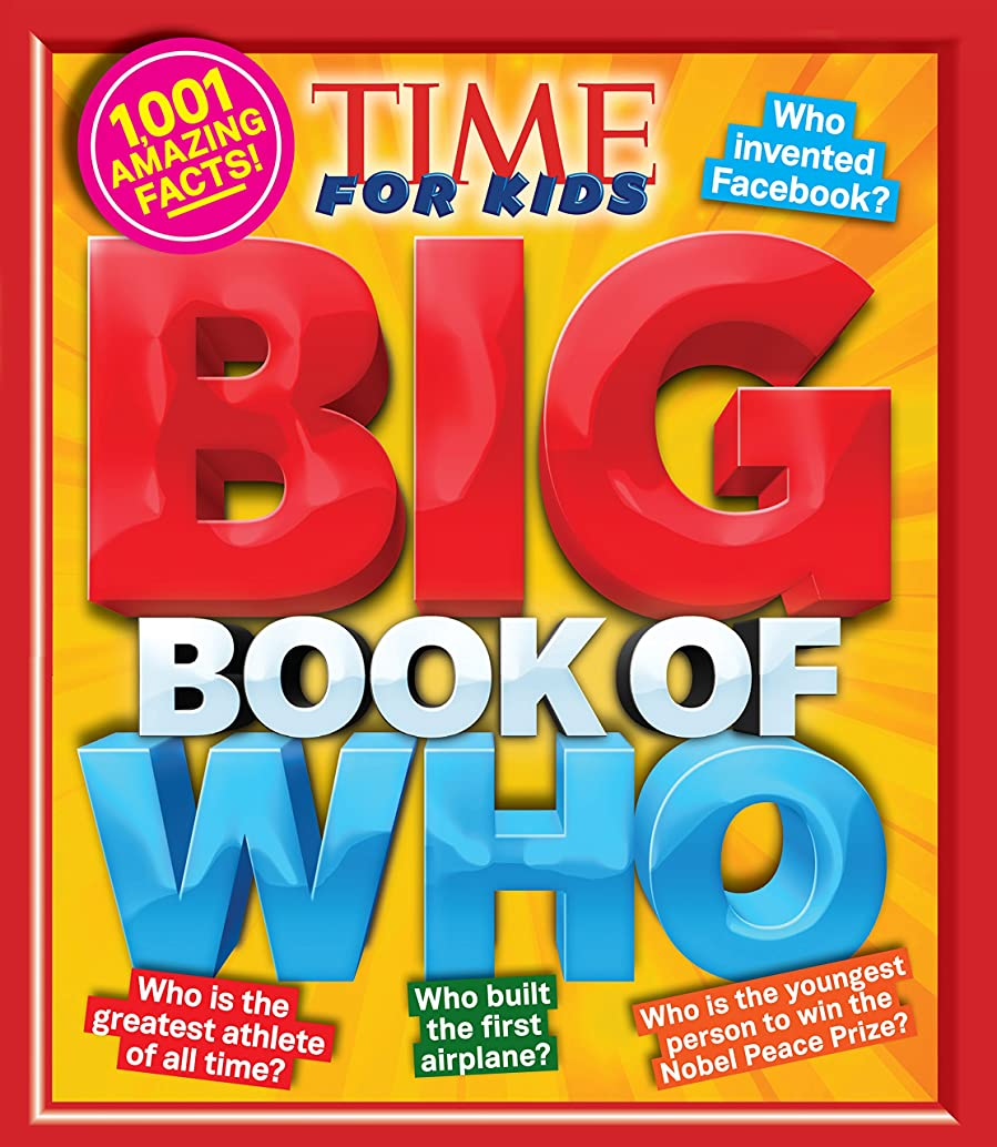 Big Book of WHO (A TIME for Kids Book): 1,001 Amazing Facts! (TIME for Kids Big Books) (English Edition)