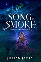 Song of Smoke: A Dragon Shifter Romance (The King's Series Book 1)
