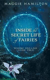 Inside the Secret Life of Fairies: Where Dreams Come True