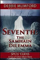 Seventh: The Samhain Dilemma (Gus & Ghost Book 4) Kindle Edition
