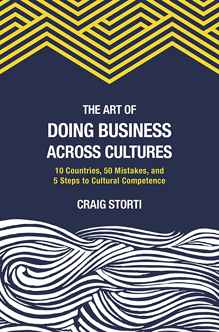 The Art of Doing Business Across Cultures: 10 Countries, 50 Mistakes, and 5 Steps to Cultural Competence (English Edition)