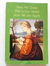 Here We Come - This Is Our Home - Here We Are Again (Faith and Freedom)