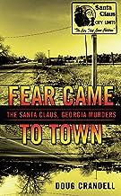 Fear Came to Town: The Santa Claus, Georgia, Murders (Berkley True Crime)