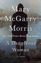 A Dangerous Woman: A Novel