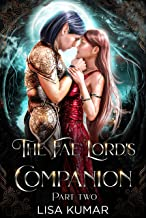 The Fae Lord's Companion: Part Two (The New Earth Chronicles Book 2)