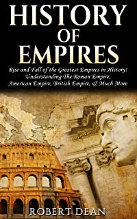 History of Empires: Rise and Fall of the Greatest