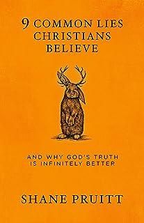 9 COMMON LIES CHRISTIANS BELIE