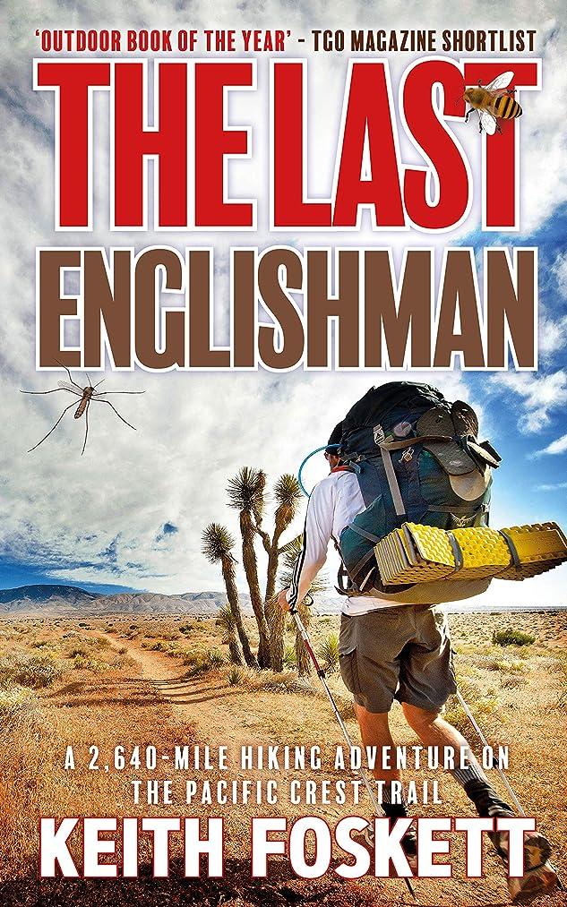 メッシュ小間貸すThe Last Englishman: A Thru-Hiking Adventure on the Pacific Crest Trail (English Edition)