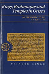 Kings, Brahmanas and Temples in Orissa: An Epigraphic Study Ad 300-1147 Relié