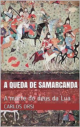 A Queda de Samarcanda: A morte do deus da Lua