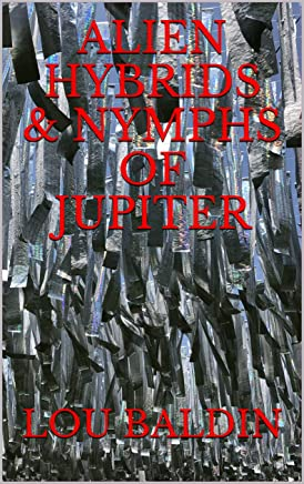 ALIEN HYBRIDS & NYMPHS OF JUPITER (English Edition)