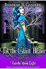 Jak the Giant Healer (Fairelle Series Book 8) Kindle Edition