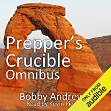 Prepper's Crucible. Omnibus: An EMP Tale