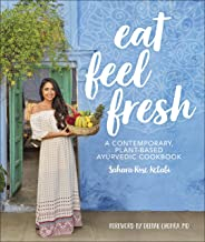 Eat Feel Fresh: A Contemporary Plant-based Ayurvedic Cookbook (English Edition)