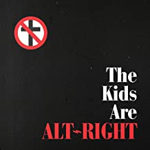the kids are alt right