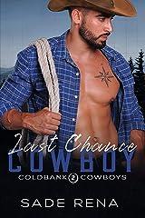 Last Chance Cowboy: An Enemies to Lovers Romance (Coldbank Cowboys Book 2) Kindle Edition