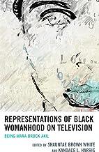 Representations of Black Womanhood on Television: Being Mara Brock Akil