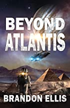 Beyond Atlantis: Sci-Fi Fantasy Techno Thriller (Ascendant Saga Book 4)