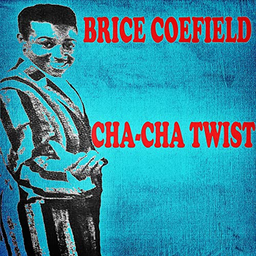 Amazon Music - Brice CoefieldのCha-Cha Twist - Amazon.co.jp