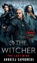 The Last Wish: Introducing the Witcher (The Witcher Saga Book 0)