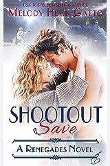 SHOOTOUT SAVE: Renegades 6 (The Renegades Series) Kindle Edition