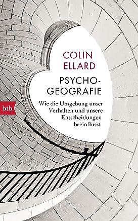 Psychogeografie: Wie die Umgebung unser Verhalten und unsere Entscheidungen beeinflusst (German Edition)