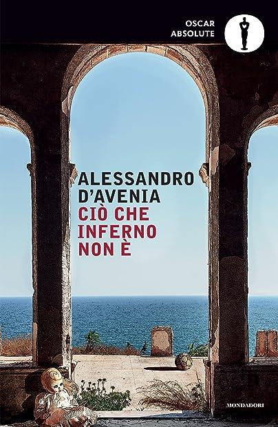 Libri di alessandro d`avenia - ciò che inferno non è (italiano) copertina flessibile 978-8804666653