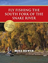 Fly Fishing the South Fork of the Snake River