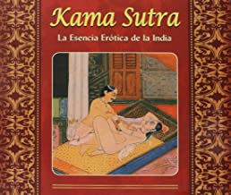 El Kama Sutra: Esencia Erotoca de la India (Spanish Edition)