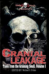 Cranial Leakage: Tales from the Grinning Skull, Vol. I Kindle Edition