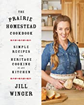 Image Of The Prairie Homestead Cookbook: Simple Recipes for Heritage Cooking in Any Kitchen
