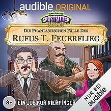 Ein Job für Vierfinger-Franz - Die phantastischen Fälle des Rufus T. Feuerflieg 9: Ghostsitter Stories