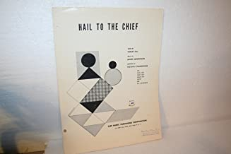 Hail to the Chief, Arranged by Victor P. Frangipane, For solo voice, piano, organ, guitar and all c-instruments