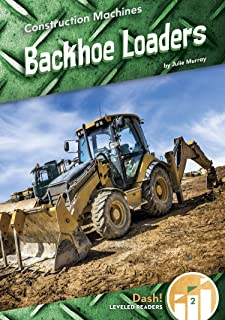 Backhoe Loaders (Construction Machines: Dash! Level Two)