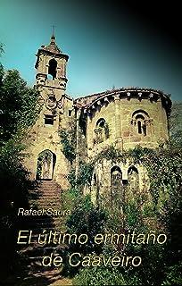 El último ermitaño de Caaveiro: Monjes y ermitaños medievales se disputan el poder en un remoto monasterio de Galicia aisl...